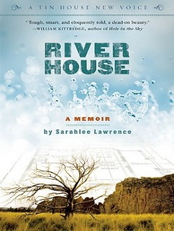 River House, a powerfully written memoir by Sarahlee Lawrence.  Cover Photo: Tin House Books.