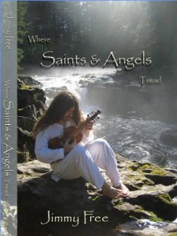 Where Saints and Angels Tread by Jimmy Free.  Cover Art: JFree.
